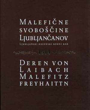 Naslovnica knjige Malefične svoboščine Ljubljančanov, ljubljanski kazenski sodni red