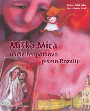 Naslovnica knjige Miška Mica najde Leopoldovo pismo Rozaliji
